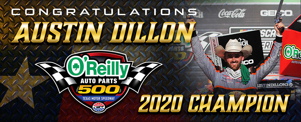 Congratulations Austin Dillon 2020 Champion of the O'Reilly Auto Parts 500